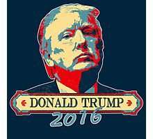 Trump for President - Presidential Election 2016 - The Donald - Vote Trump Photographic Print