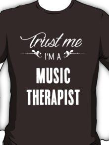 Trust me I'm a Music Therapist! T-Shirt