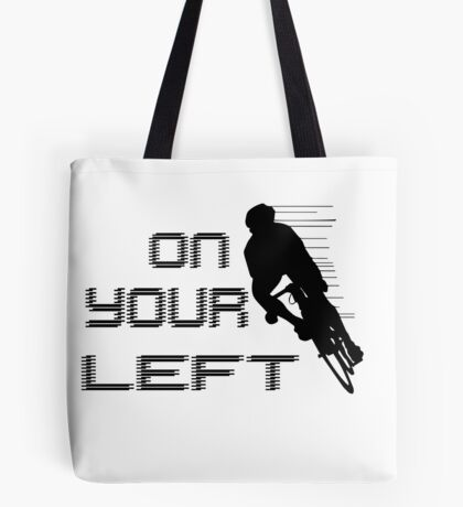 On Your Left Tote Bag