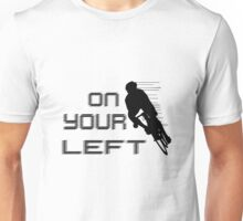 On Your Left Unisex T-Shirt