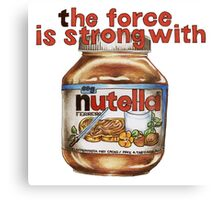 The force is strong with nutella Canvas Print