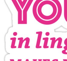 You in Lingerie Makes My Day 1 (Sexy) Sticker