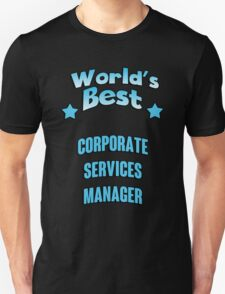 World's best Corporate Services Manager! T-Shirt