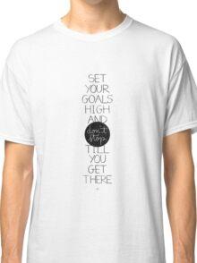 Set your goals high Classic T-Shirt