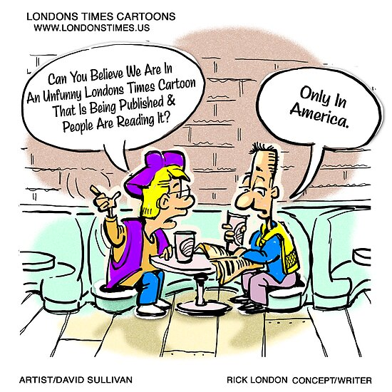 Not Very Funny...Only In America by Londons Times Cartoons by Rick  London