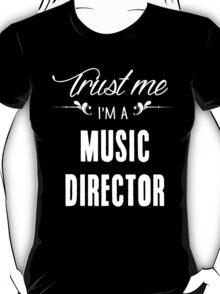 Trust me I'm a Music Director! T-Shirt