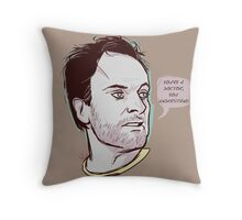 You're a doctor, you understand Throw Pillow