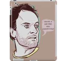 You're a doctor, you understand iPad Case/Skin