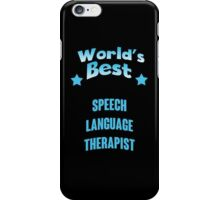 World's best Speech Language Therapist! iPhone Case/Skin