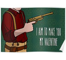 I Aim To Make You My Valentine Poster