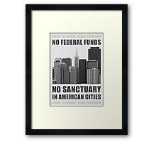 No Sanctuary Cities Framed Print