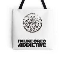 I'm Like Oreo Addictive Tote Bag