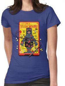 """The """"It's Just A Flesh Wound"""" Game Womens Fitted T-Shirt"""