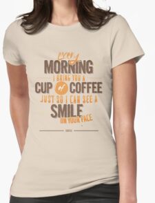 Every morning Womens Fitted T-Shirt