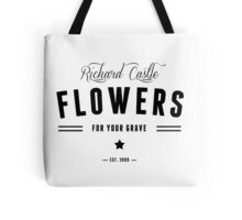 Flowers for your Grave Tote Bag