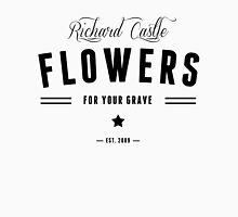 Flowers for your Grave Unisex T-Shirt