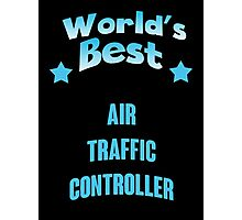 World's best Air Traffic Controller! Photographic Print