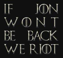 Riot for Jon Snow by matildedeschain