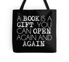 """""""A Book Is A Gift..."""" Tote Bag"""