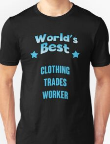 World's best Clothing Trades Worker! T-Shirt