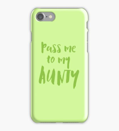 Pass me to my Aunty iPhone Case/Skin