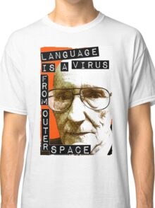 Language is a virus from outer space! Classic T-Shirt