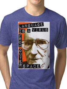 Language is a virus from outer space! Tri-blend T-Shirt