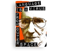 Language is a virus from outer space! Canvas Print