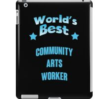 World's best Community Arts Worker! iPad Case/Skin