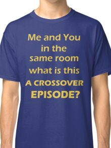 Crossover Episode  Classic T-Shirt