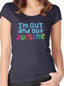 I'm out and out AWESOME! Women's Fitted Scoop T-Shirt