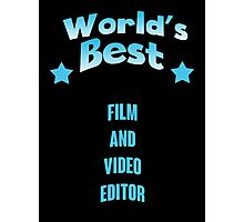World's best Film And Video Editor! Photographic Print
