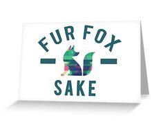 Fur Fox Sake Greeting Card