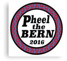 Pheel the Bern 2016 Canvas Print