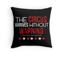 """The Circus Arrives Without Warning."" - The Night Circus Throw Pillow"