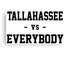 Tallahassee vs Everybody Canvas Print