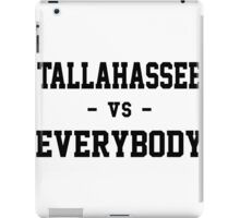 Tallahassee vs Everybody iPad Case/Skin