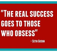 The real success goes to those who obsess by IdeasForArtists