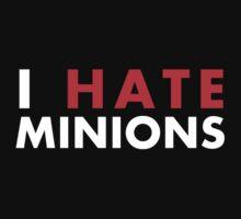 I Hate Minions - White Clean by garudoh