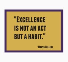 Excellence is not an act but a habit Kids Tee