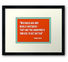 Mistakes are not really mistakes Framed Print