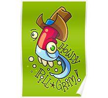 Howdy Pill Grim Poster