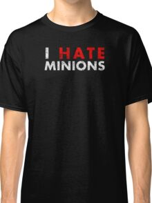 I Hate Minions - White Dirty Classic T-Shirt