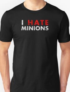 I Hate Minions - White Dirty Unisex T-Shirt