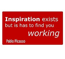 Inspiration exists, but is has to find you working - Picasso by IdeasForArtists