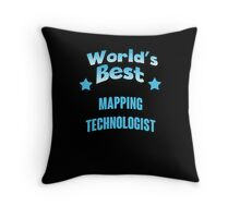 World's best Mapping Technologist! Throw Pillow