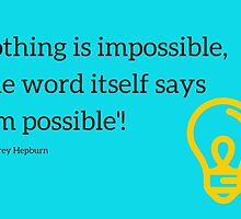 Nothing is impossible by IdeasForArtists