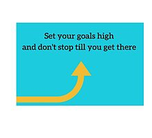 Set your goals high, and don't stop till you get there. by IdeasForArtists