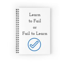 Learn to Fail or Fail to Learn - Tal Ben Shahar Spiral Notebook