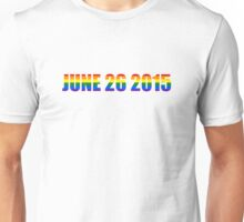 June 26 2015 Rainbow day Gay Homosexual Lesbian Marriage Unisex T-Shirt